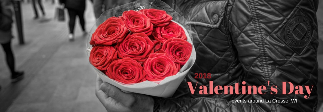 2018 Valentine's Day events around La Crosse, WI, test on an image of a man holding a bouquet of roses