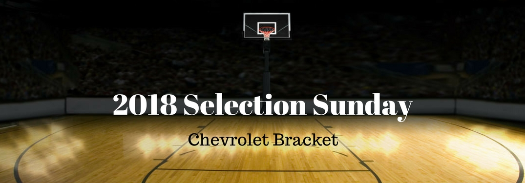 2018 Selection Sunday Chevy Bracket, text on an image of an empty basketball court