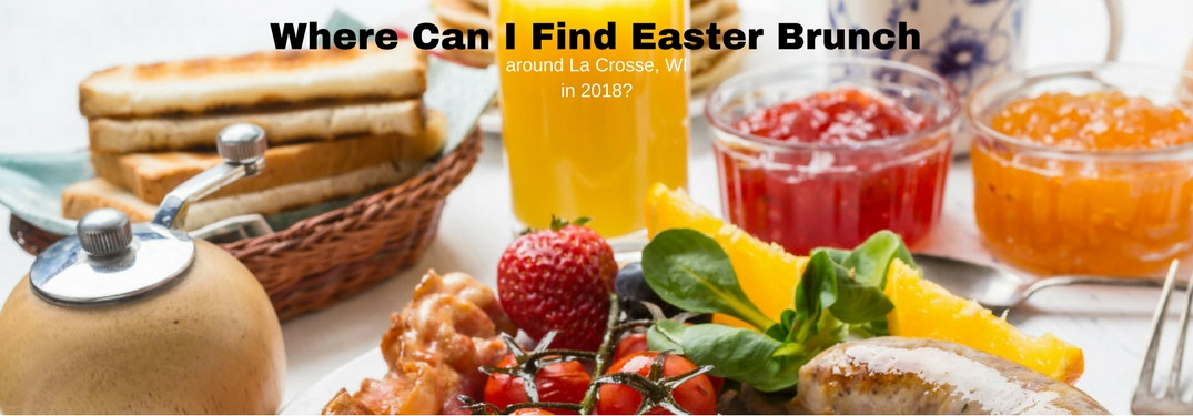 Where can I find Easter brunch around La Crosse, WI in 2018?, text on an image of a plate full of breakfast food