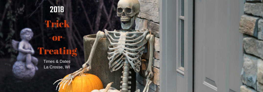 2018 Trick-or-Treating Times & Dates, La Crosse, WI, text on an image of a skeleton propped up by pumpkins on a front stoop