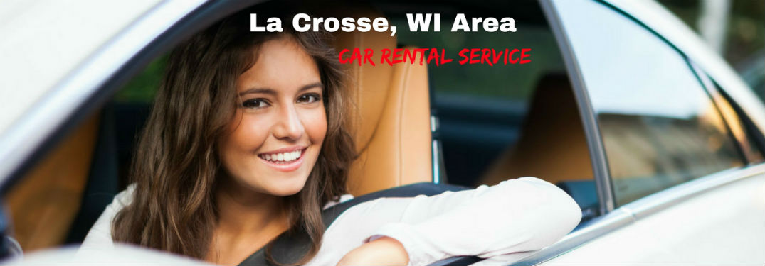 La Crosse, WI Area Car Rental Service, text on an image of an attractive woman smiling out the window of her car