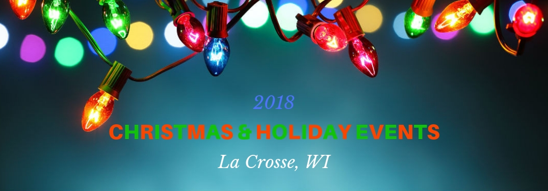 2018 Christmas & Holiday Events La Crosse, WI, text on a blue background with colorful Christmas lights strung along the top