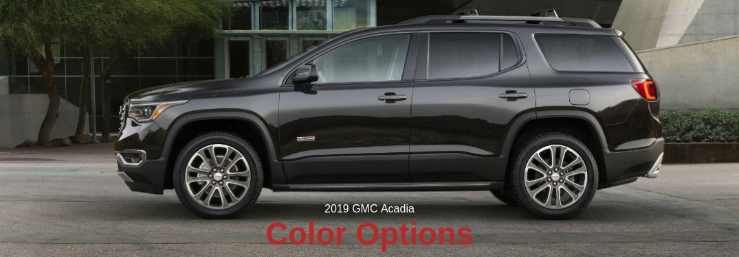 2019 GMC Acadia Color Options, text on a driver side exterior image of a black 2019 GMC Acadia