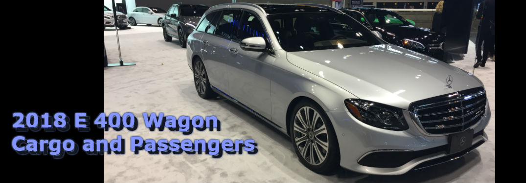 2018 Mercedes-Benz E 400 4MATIC® Wagon at the Chicago Auto Show, with cargo and passenger information in the blog