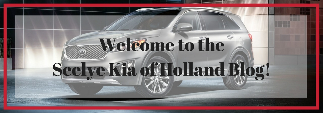 welcome to the Seelye Kia of Holland blog text over a picture of the 2018 Kia Sorento