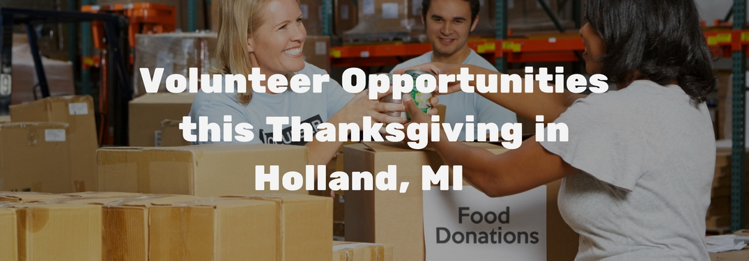 Volunteers accepting food donations with text reading Volunteer Opportunities this Thanksgiving in Holland MI overlaid